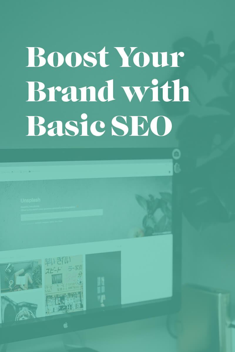 Graphic that says Boost Your Brand with Basic SEO