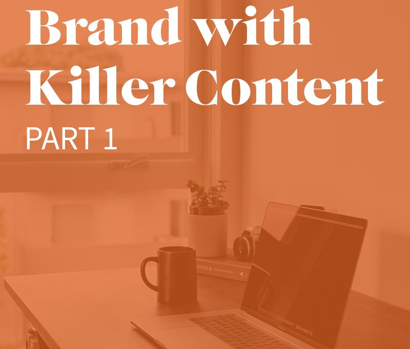 Graphic that says Boost Your Brand with Killer Content: Part 1