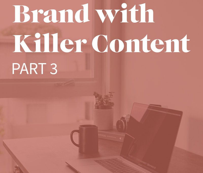 Graphic that says Boost Your Brand with Killer Content Part 5
