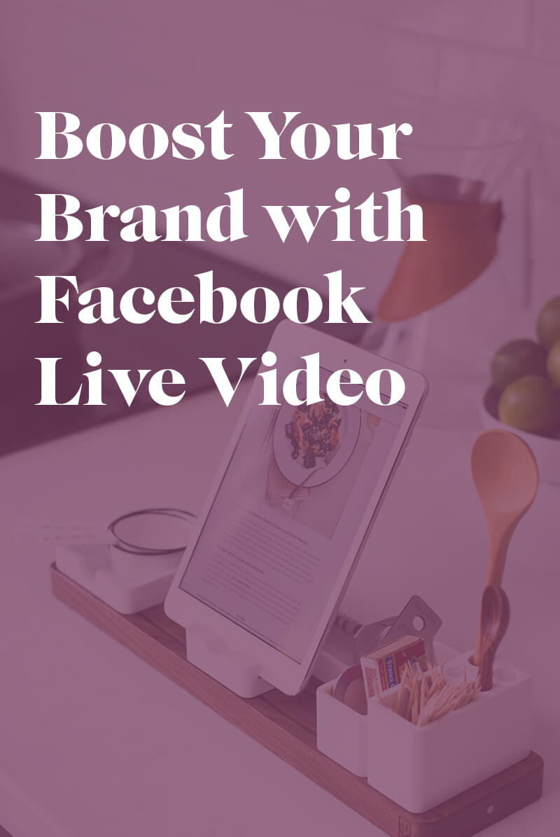 Graphic that says Boost Your Brand with Facebook Live Video